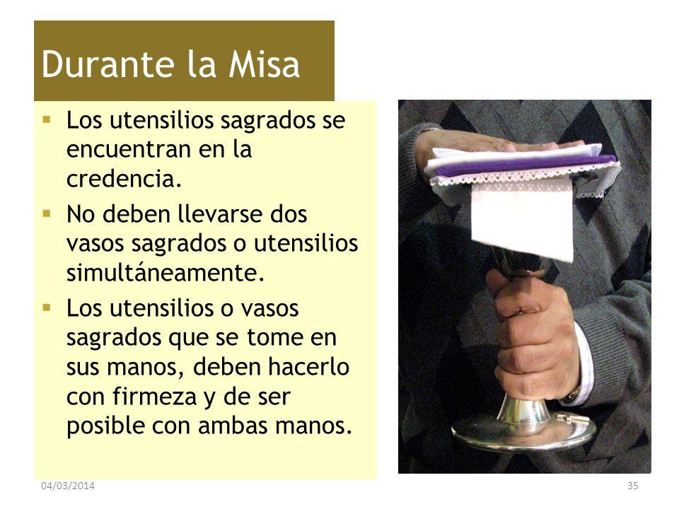 Durante la Misa Los utensilios sagrados se encuentran en la credencia.