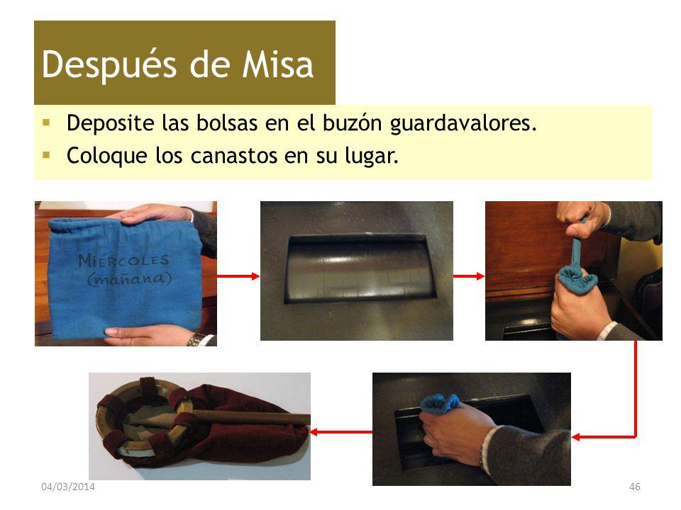 Después de Misa Deposite las bolsas en el buzón guardavalores.