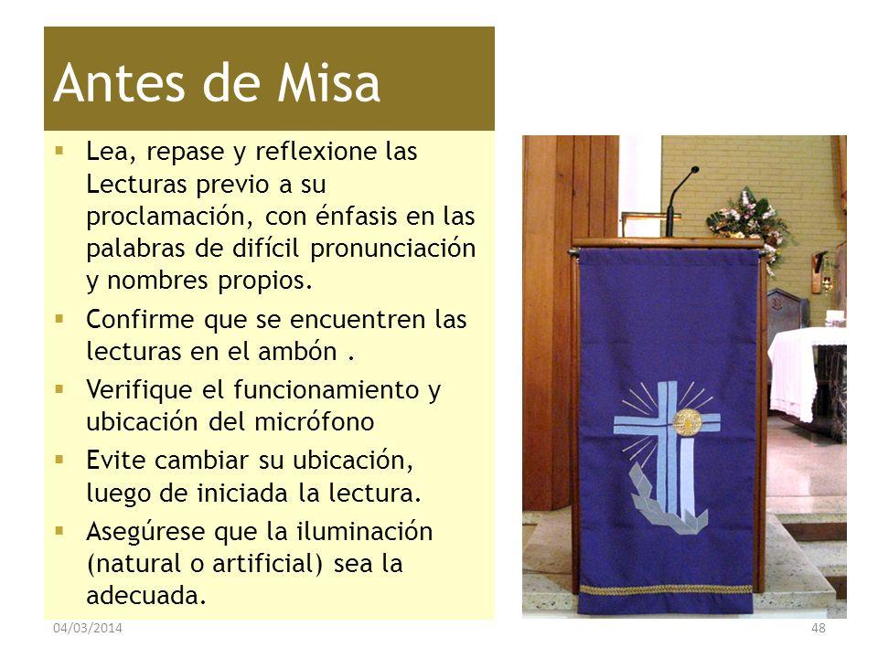 Antes de Misa Lea, repase y reflexione las Lecturas previo a su proclamación, con énfasis en las palabras de difícil pronunciación y nombres propios.