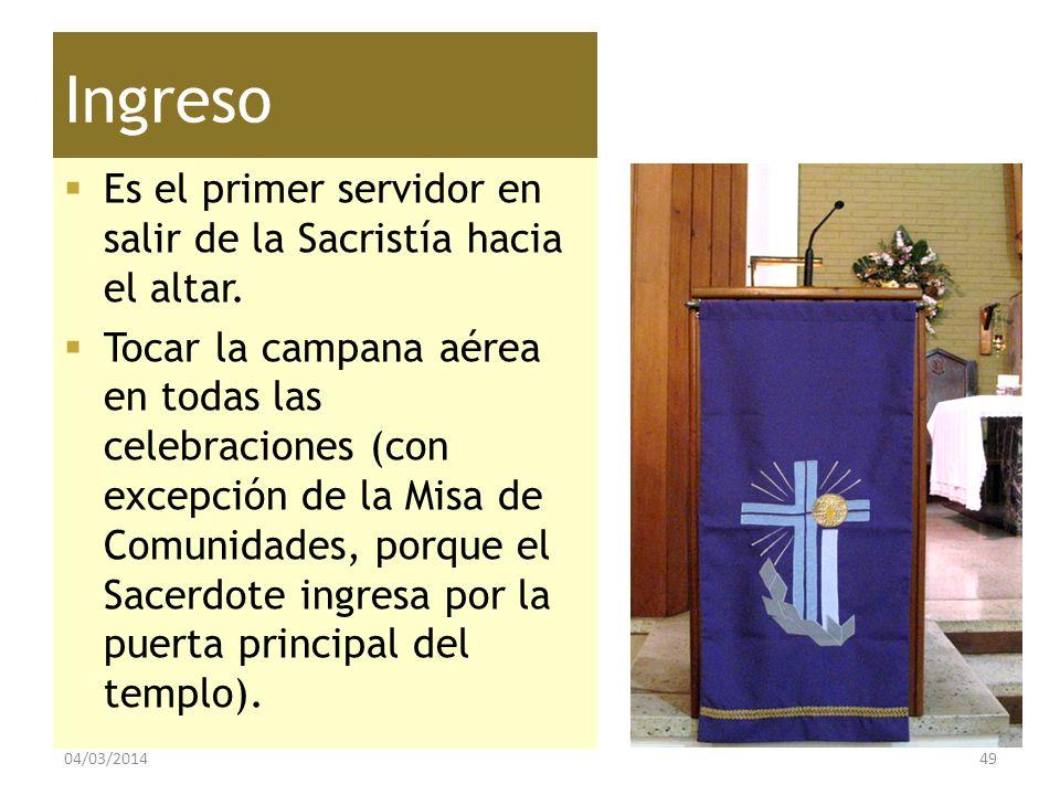 Ingreso Es el primer servidor en salir de la Sacristía hacia el altar.