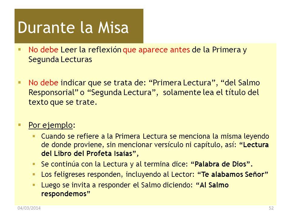 Durante la Misa No debe Leer la reflexión que aparece antes de la Primera y Segunda Lecturas.