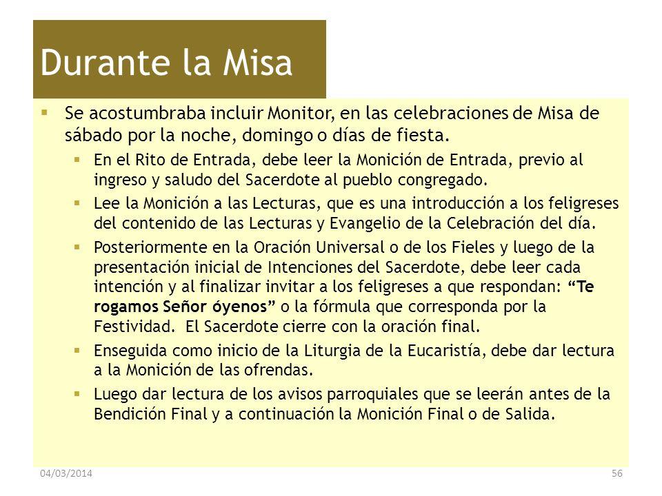 Durante la Misa Se acostumbraba incluir Monitor, en las celebraciones de Misa de sábado por la noche, domingo o días de fiesta.