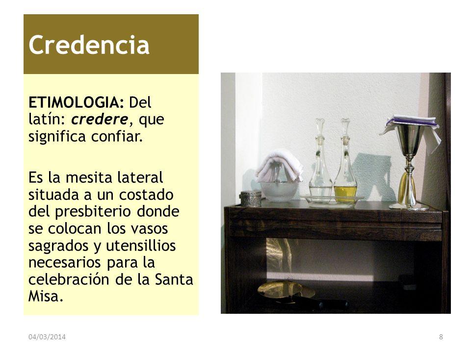 Credencia ETIMOLOGIA: Del latín: credere, que significa confiar.