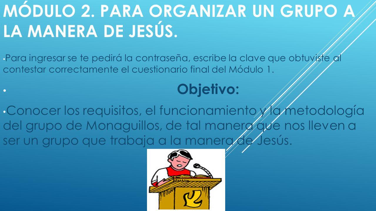 Módulo 2. Para organizar un grupo a la manera de Jesús.