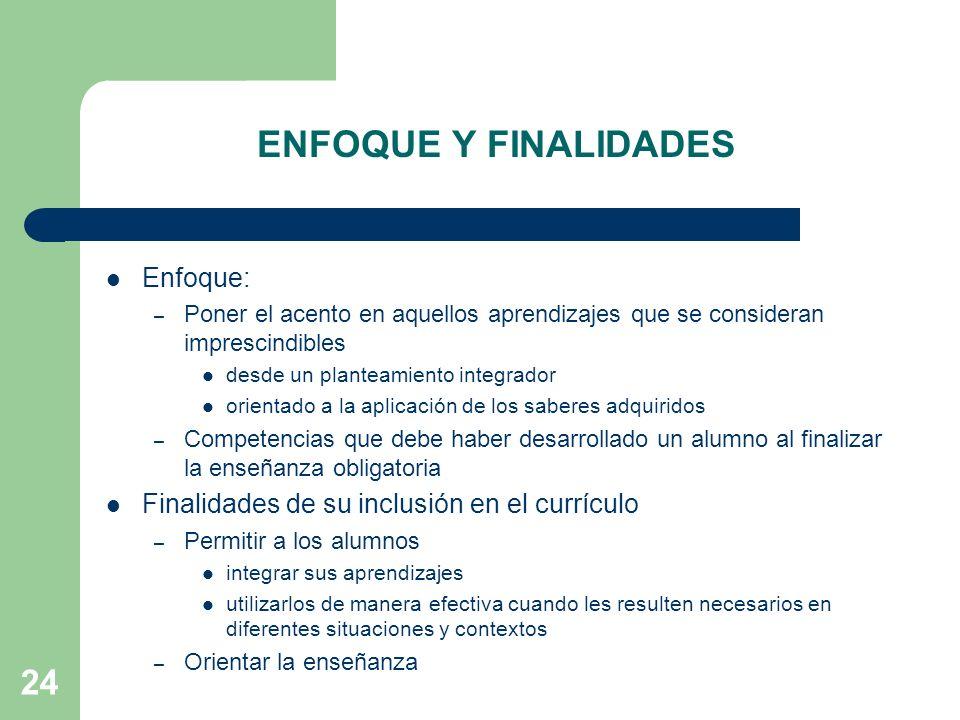 ENFOQUE Y FINALIDADES Enfoque: