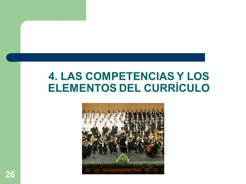 4. LAS COMPETENCIAS Y LOS ELEMENTOS DEL CURRÍCULO