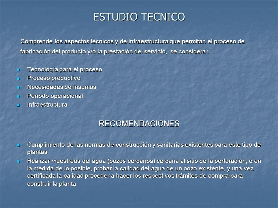 ESTUDIO TECNICO Comprende los aspectos técnicos y de infraestructura que permitan el proceso de.