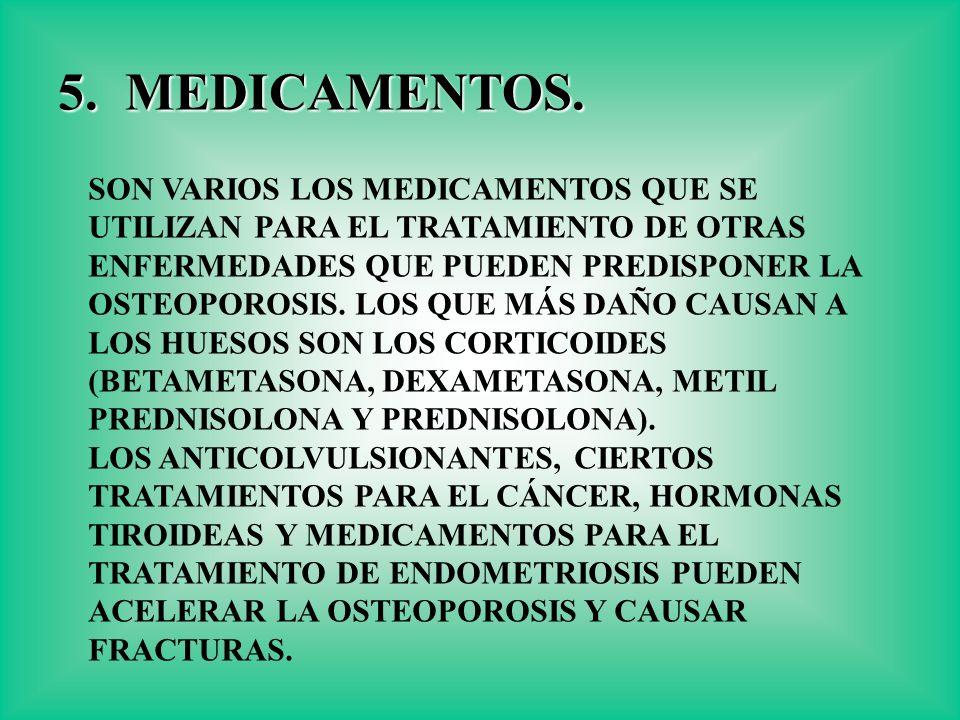 5. MEDICAMENTOS. SON VARIOS LOS MEDICAMENTOS QUE SE
