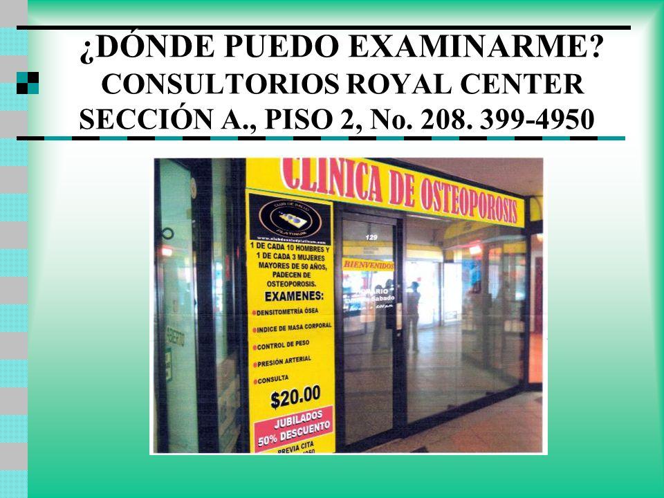 ¿DÓNDE PUEDO EXAMINARME. CONSULTORIOS ROYAL CENTER SECCIÓN A