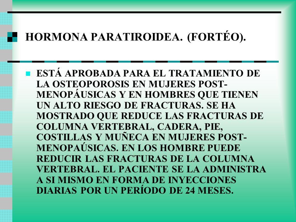 HORMONA PARATIROIDEA. (FORTÉO).