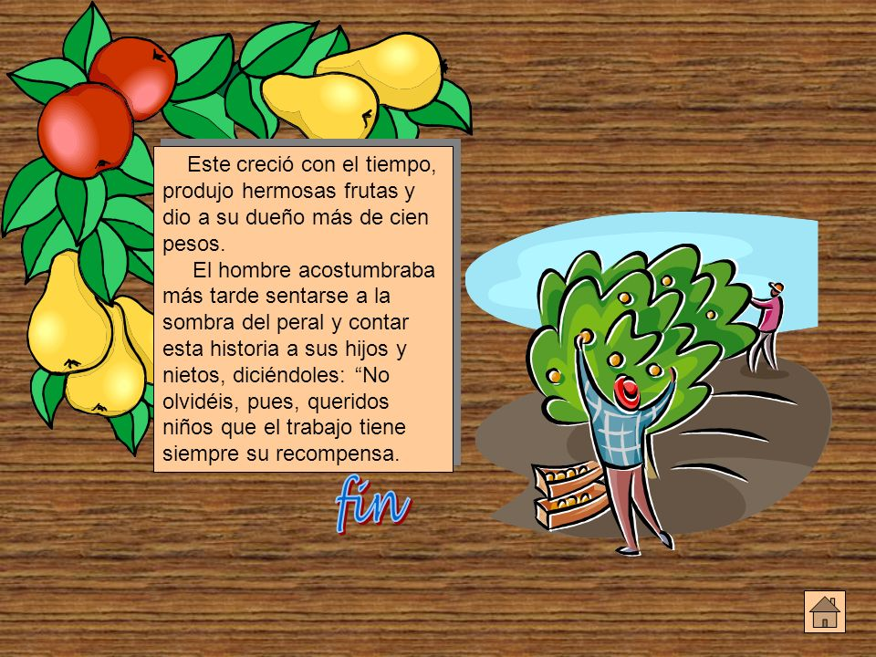 Este creció con el tiempo, produjo hermosas frutas y dio a su dueño más de cien pesos.