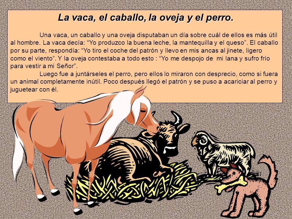 La vaca, el caballo, la oveja y el perro.