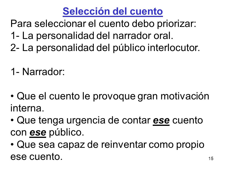 Selección del cuento Para seleccionar el cuento debo priorizar: 1- La personalidad del narrador oral.