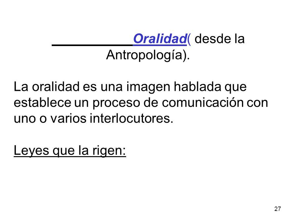 Oralidad( desde la Antropología).