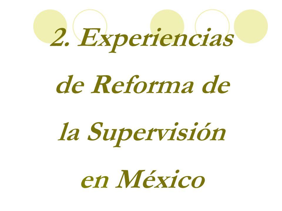 2. Experiencias de Reforma de la Supervisión en México