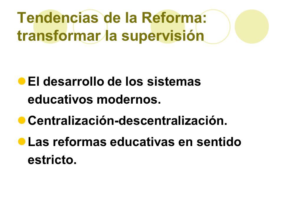 Tendencias de la Reforma: transformar la supervisión