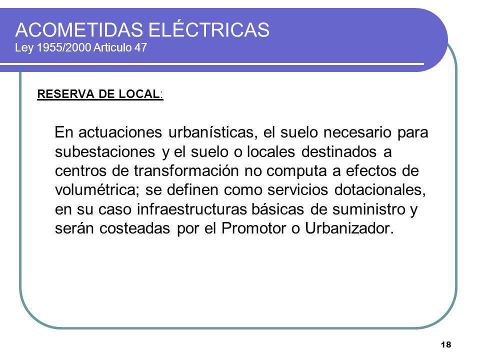 ACOMETIDAS ELÉCTRICAS Ley 1955/2000 Articulo 47
