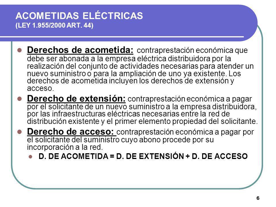 ACOMETIDAS ELÉCTRICAS (LEY 1.955/2000 ART. 44)