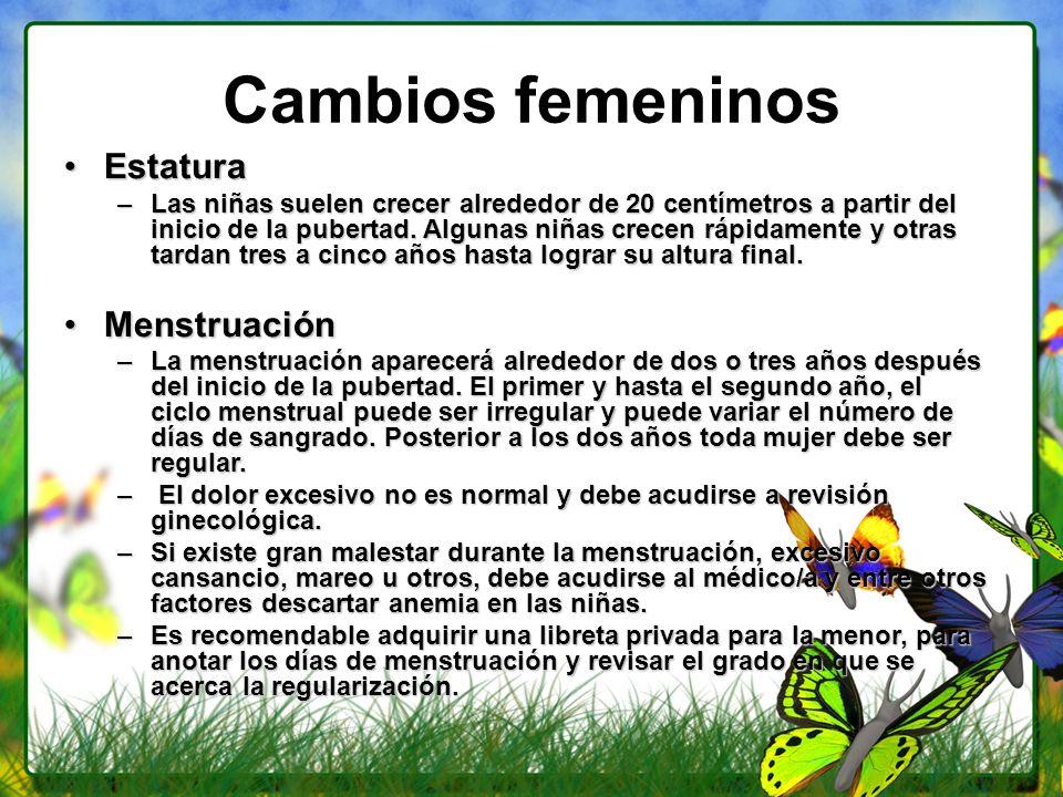 Cambios femeninos Estatura Menstruación