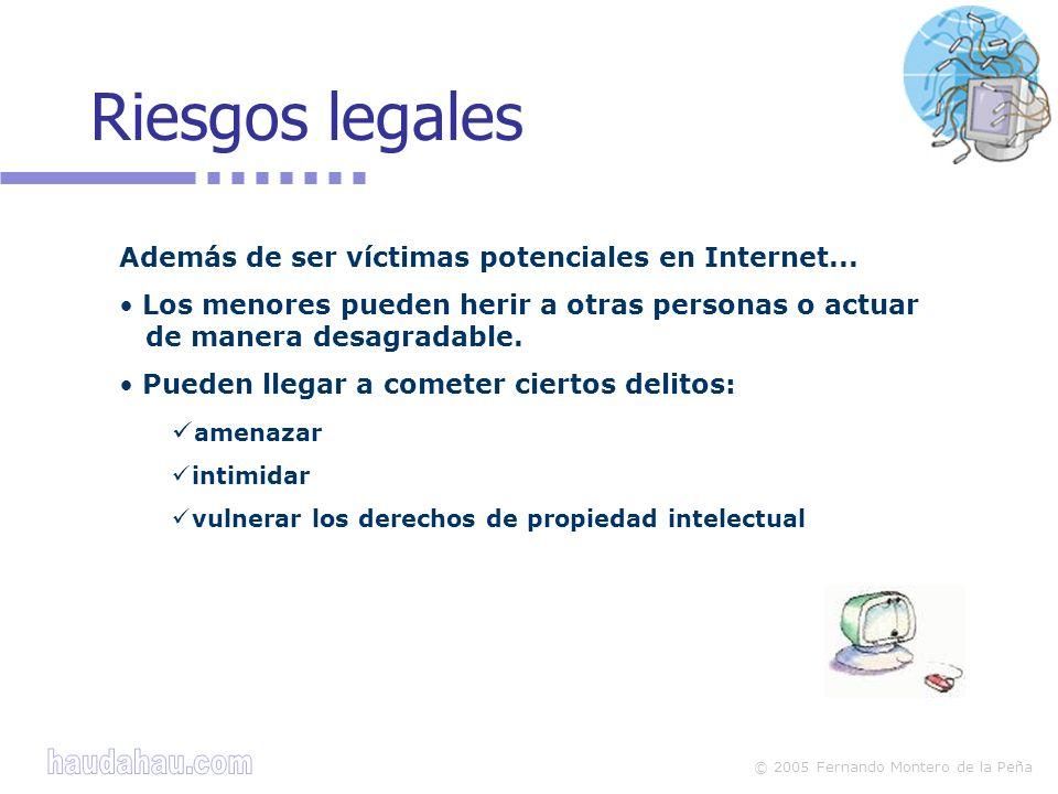 Riesgos legales Además de ser víctimas potenciales en Internet...