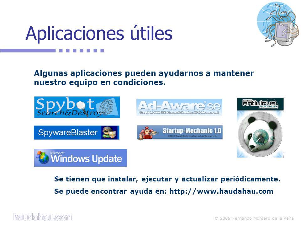 Aplicaciones útiles Algunas aplicaciones pueden ayudarnos a mantener nuestro equipo en condiciones.