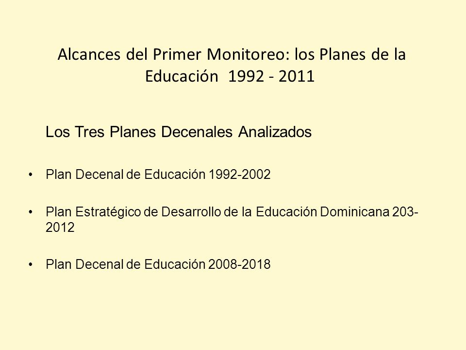 Alcances del Primer Monitoreo: los Planes de la Educación 1992 - 2011