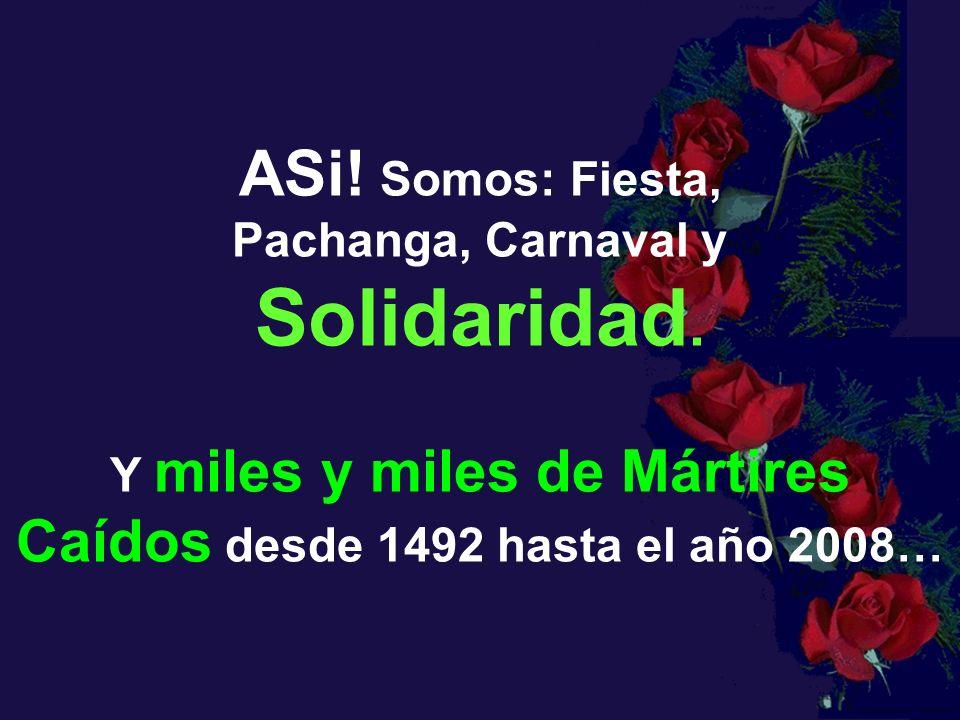 ASi! Somos: Fiesta, Pachanga, Carnaval y Solidaridad.