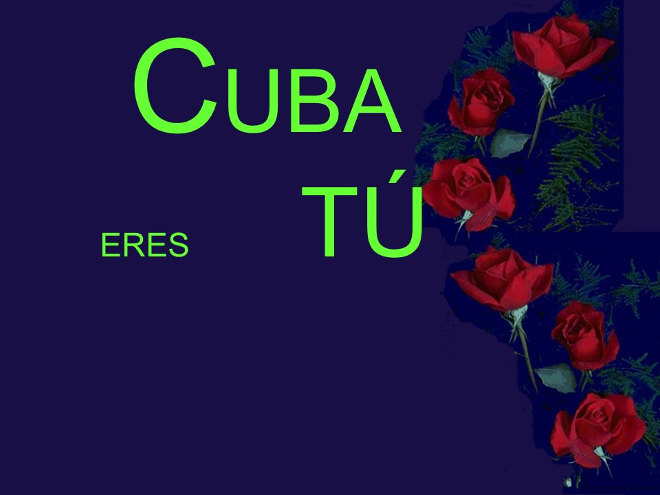 CUBA ERES TÚ
