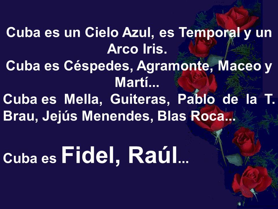 Cuba es Céspedes, Agramonte, Maceo y Martí...