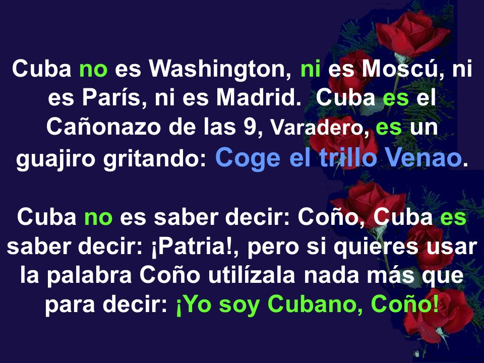 Cuba no es Washington, ni es Moscú, ni es París, ni es Madrid
