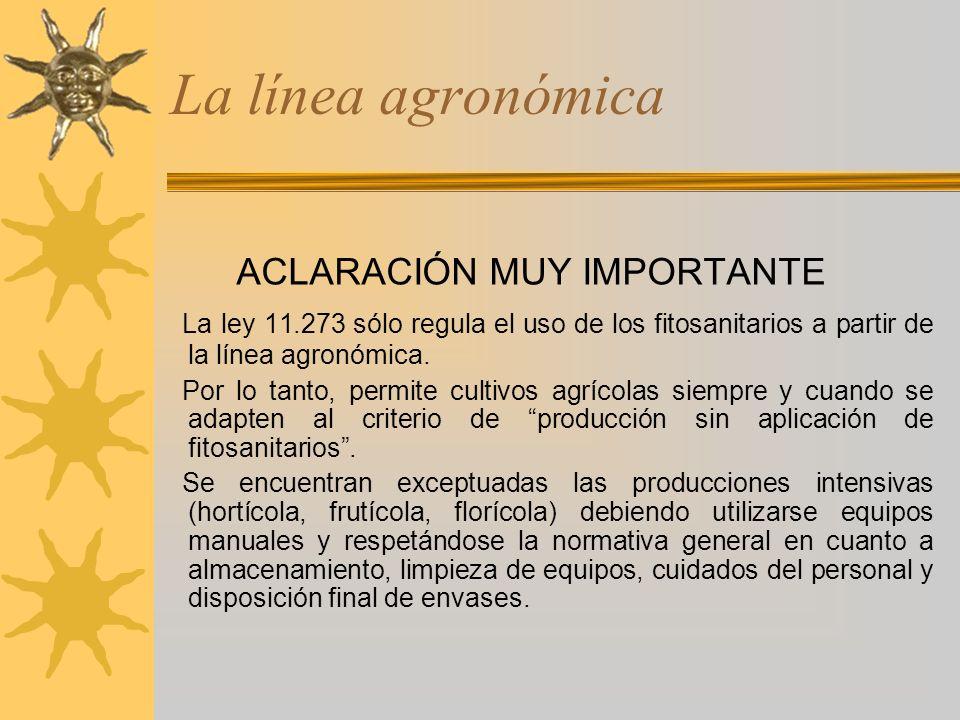 La línea agronómica ACLARACIÓN MUY IMPORTANTE