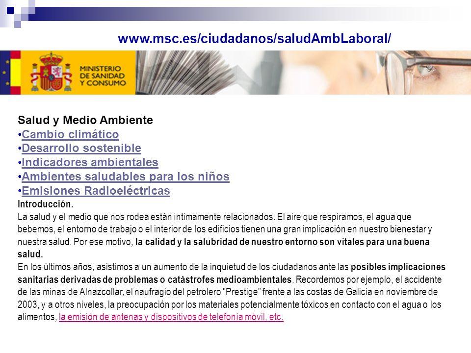www.msc.es/ciudadanos/saludAmbLaboral/ Salud y Medio Ambiente