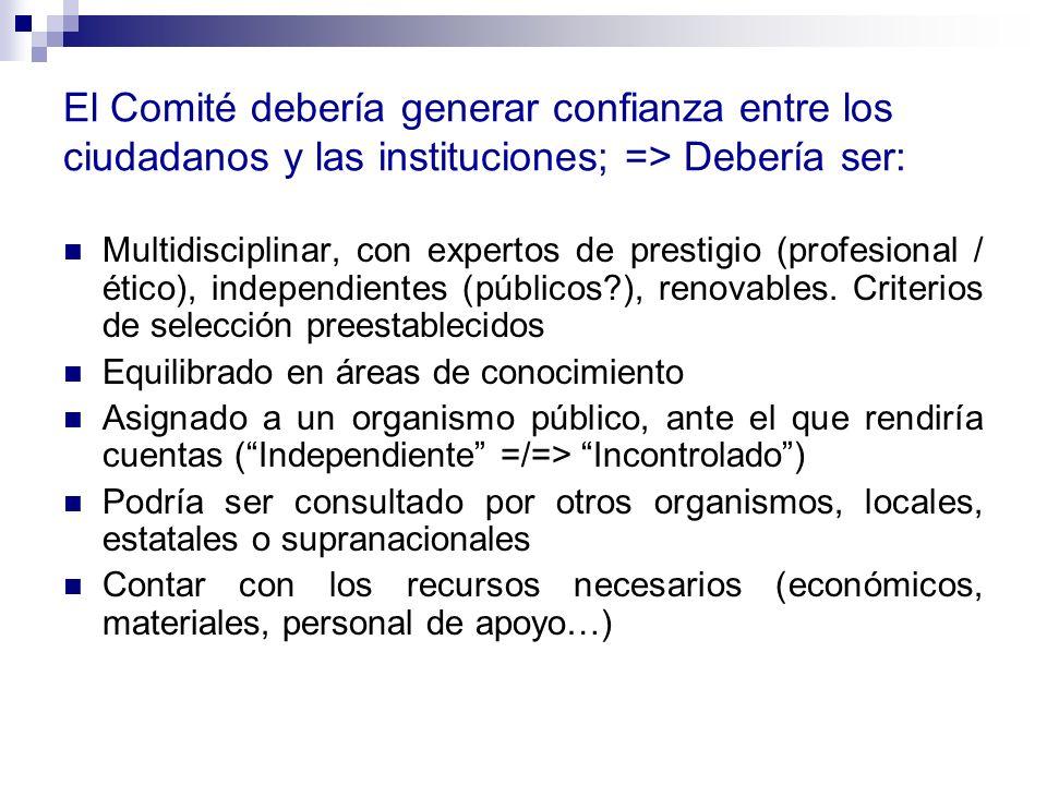 El Comité debería generar confianza entre los ciudadanos y las instituciones; => Debería ser: