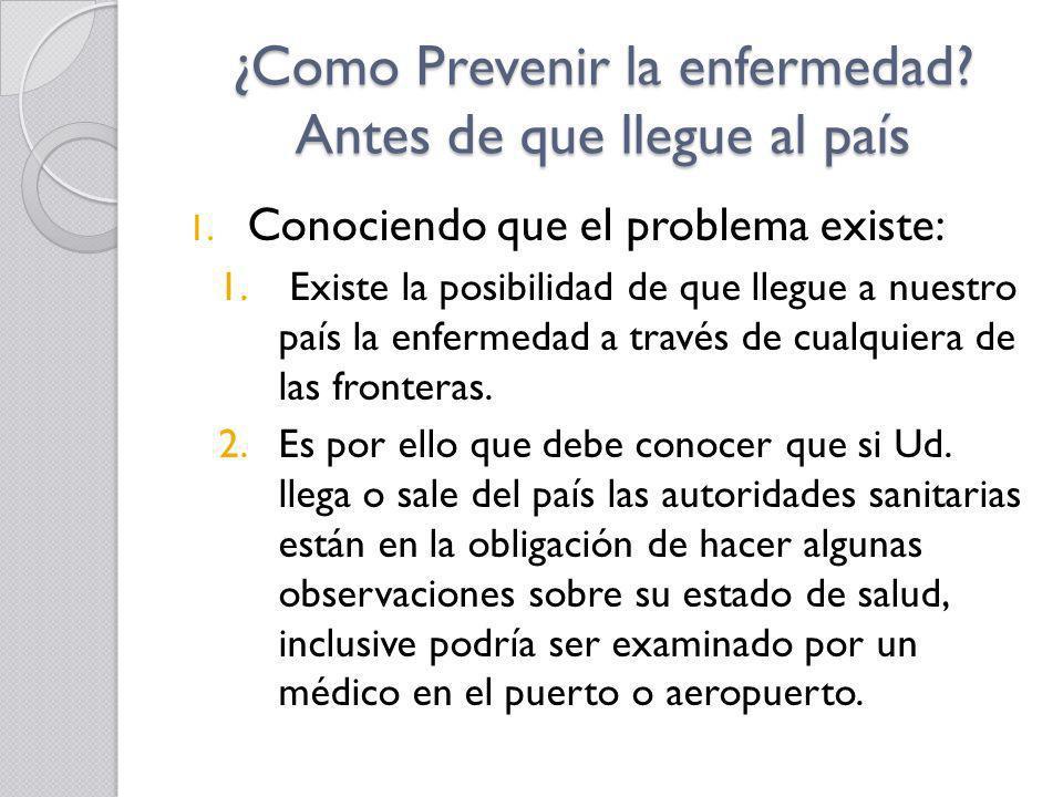 ¿Como Prevenir la enfermedad Antes de que llegue al país