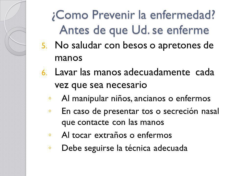 ¿Como Prevenir la enfermedad Antes de que Ud. se enferme