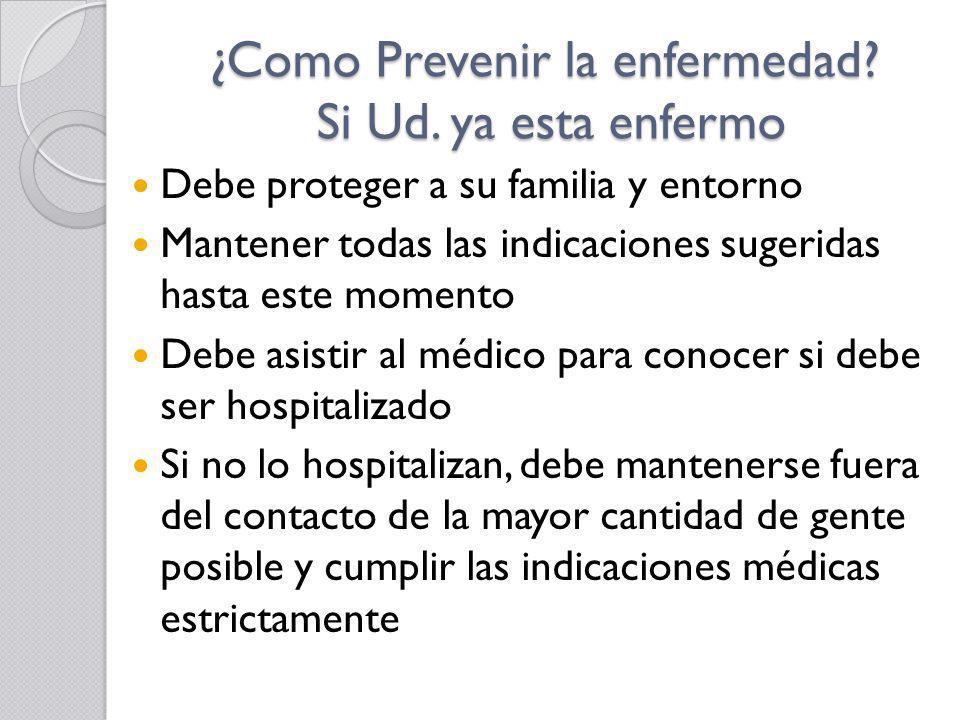 ¿Como Prevenir la enfermedad Si Ud. ya esta enfermo