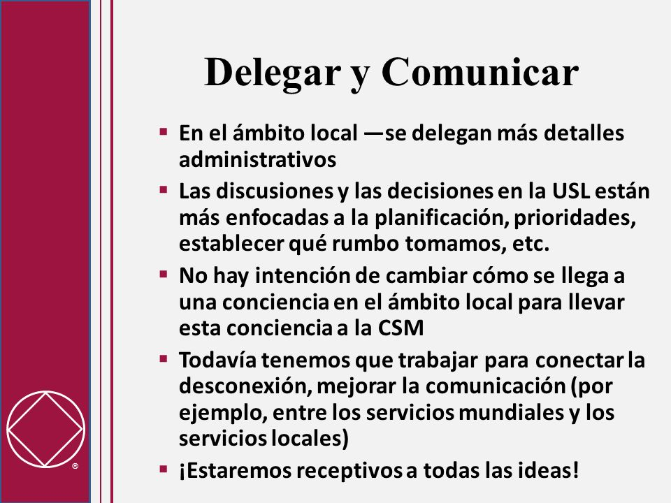 Delegar y Comunicar En el ámbito local —se delegan más detalles administrativos.