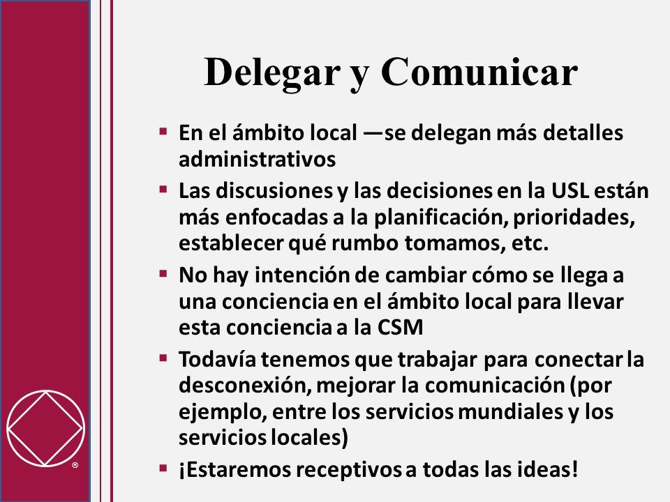 Delegar y ComunicarEn el ámbito local —se delegan más detalles administrativos.