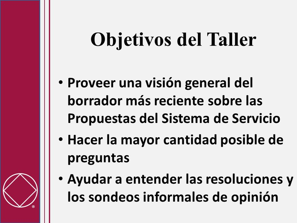 Objetivos del TallerProveer una visión general del borrador más reciente sobre las Propuestas del Sistema de Servicio.