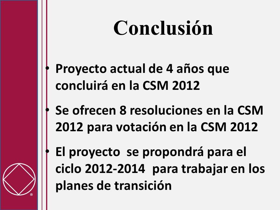 Conclusión Proyecto actual de 4 años que concluirá en la CSM 2012