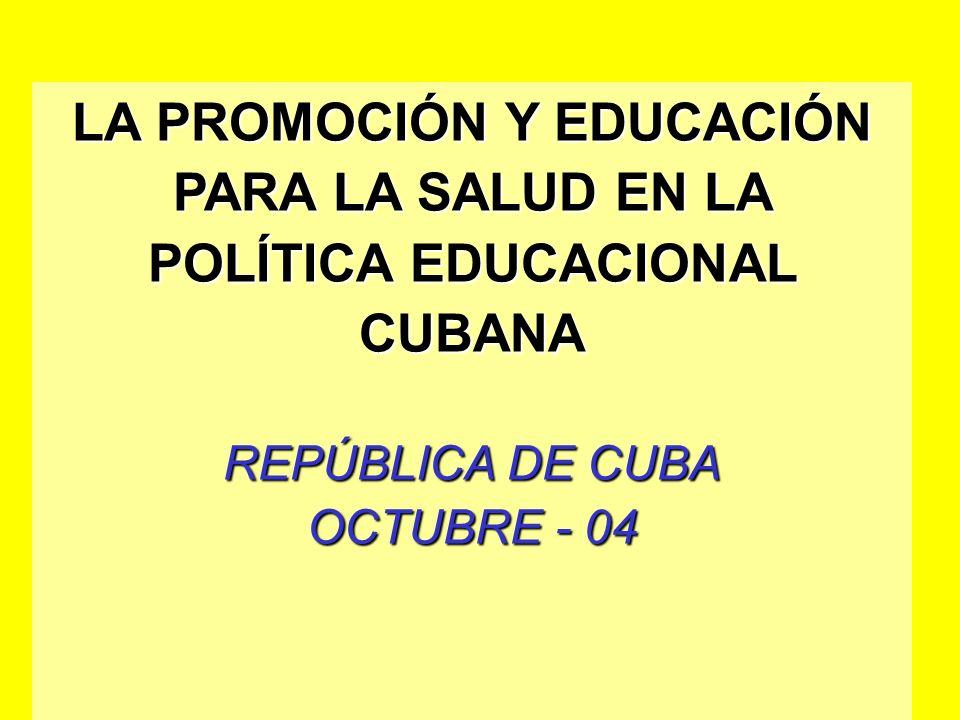 LA PROMOCIÓN Y EDUCACIÓN PARA LA SALUD EN LA POLÍTICA EDUCACIONAL CUBANA