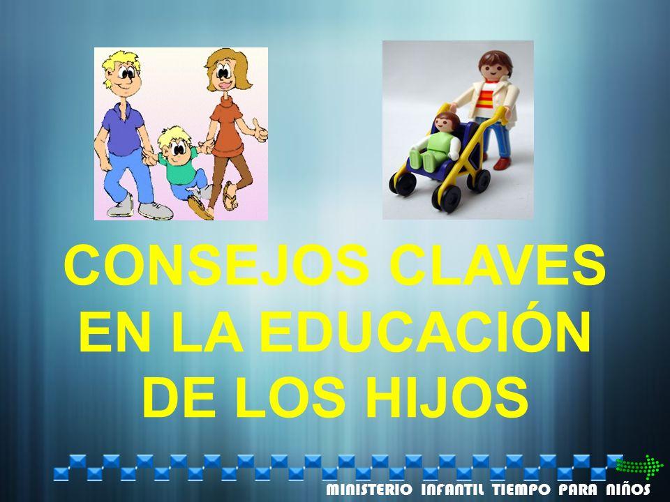 CONSEJOS CLAVES EN LA EDUCACIÓN DE LOS HIJOS