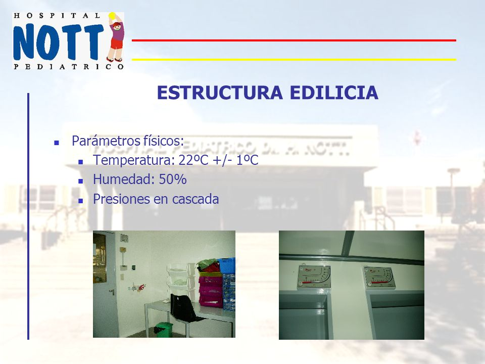 ESTRUCTURA EDILICIA Parámetros físicos: Temperatura: 22ºC +/- 1ºC
