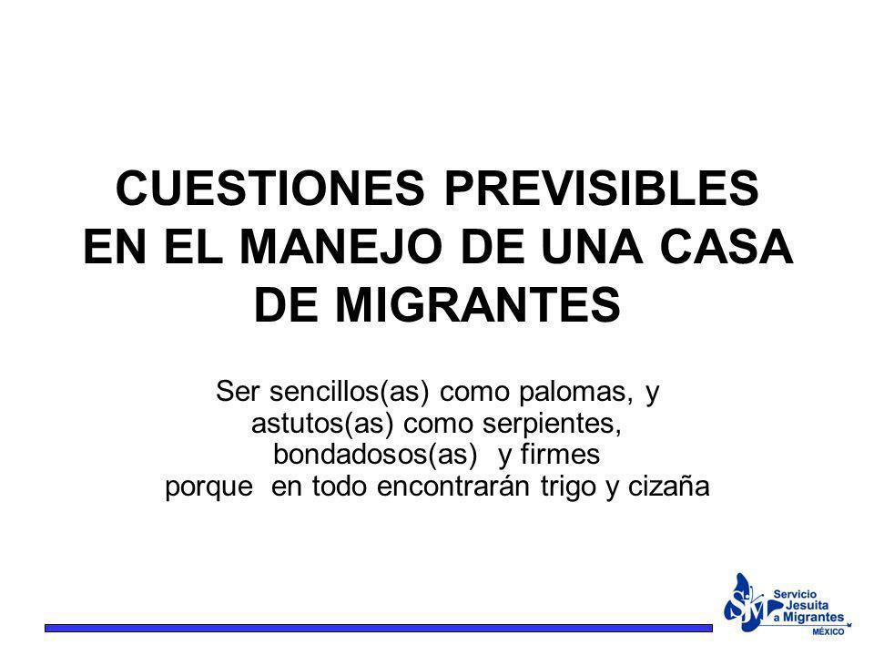 CUESTIONES PREVISIBLES EN EL MANEJO DE UNA CASA DE MIGRANTES