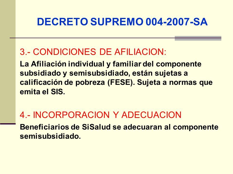DECRETO SUPREMO 004-2007-SA 3.- CONDICIONES DE AFILIACION: