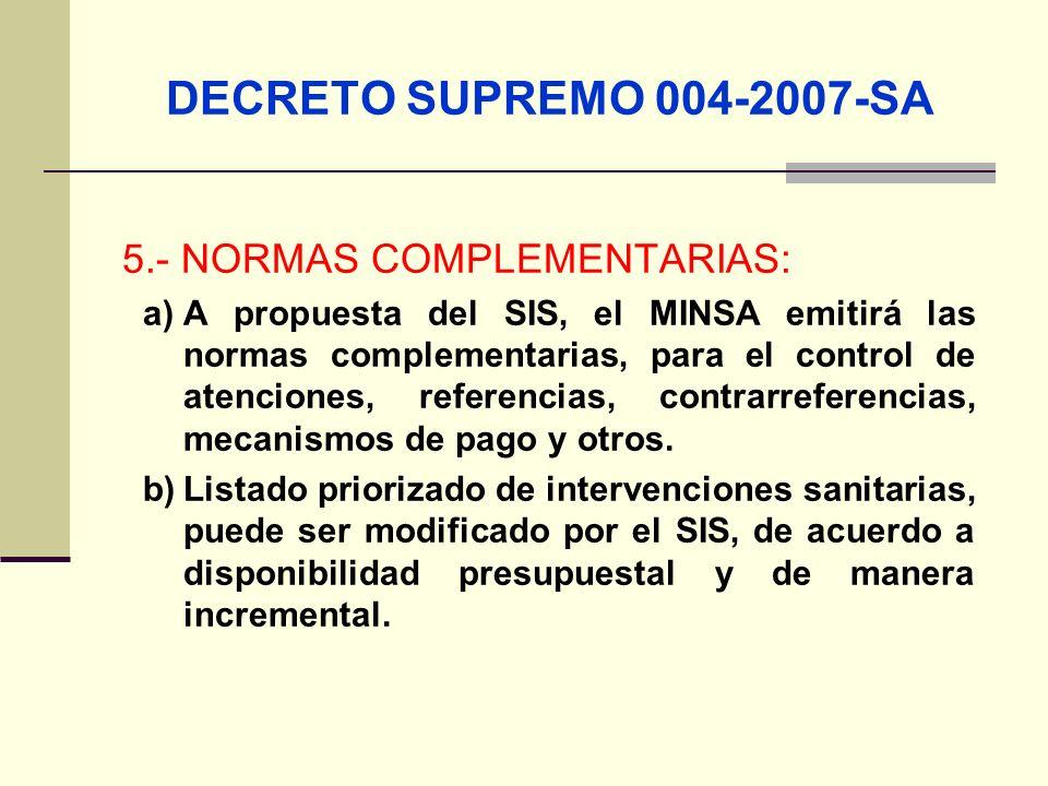 DECRETO SUPREMO 004-2007-SA 5.- NORMAS COMPLEMENTARIAS: