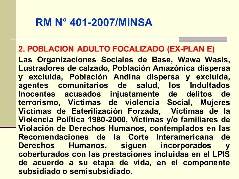 RM N° 401-2007/MINSA 2. POBLACION ADULTO FOCALIZADO (EX-PLAN E)