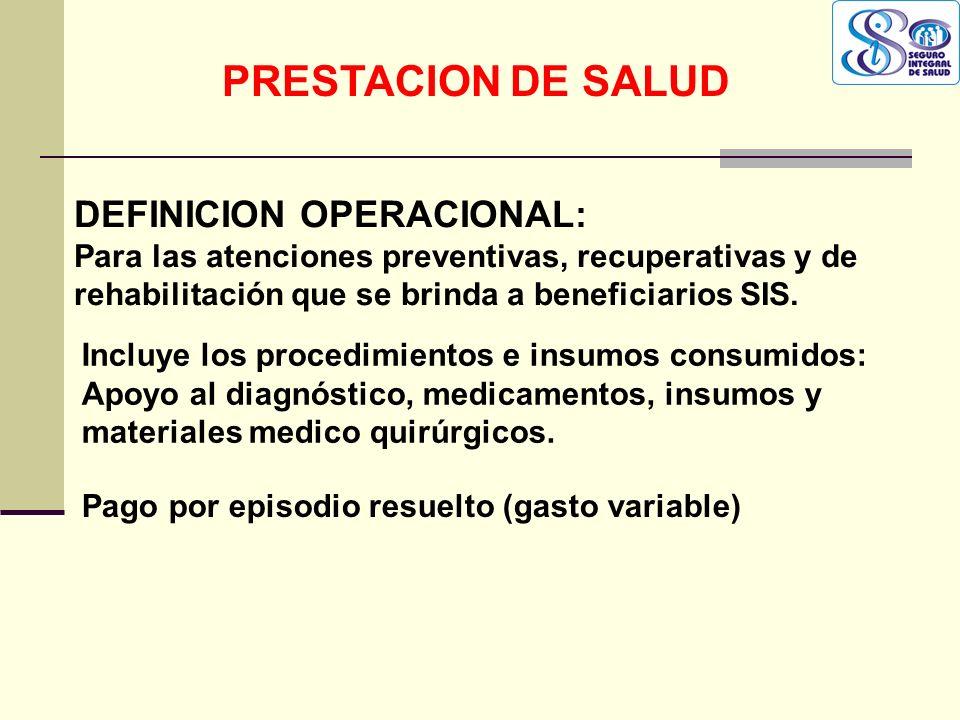 PRESTACION DE SALUD DEFINICION OPERACIONAL:
