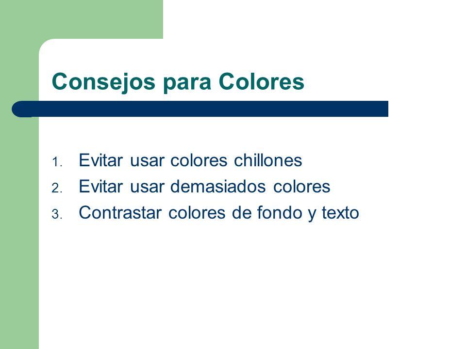 Consejos para Colores Evitar usar colores chillones