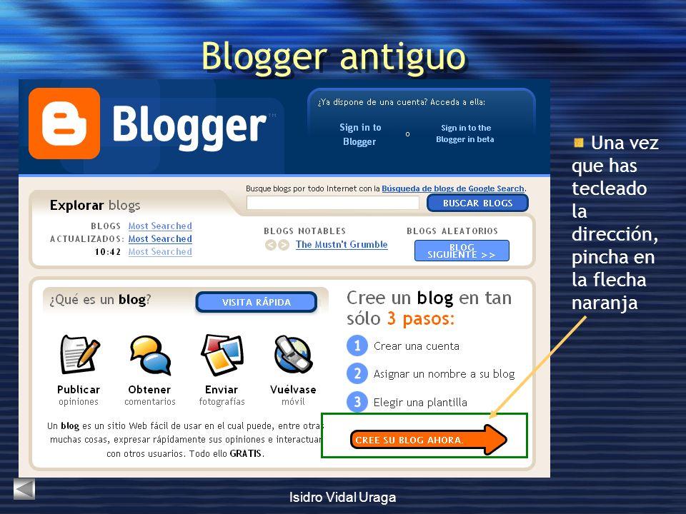 Blogger antiguo Una vez que has tecleado la dirección, pincha en la flecha naranja.